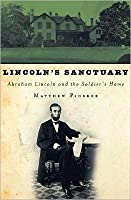 Lincoln's Sanctuary: Abraham Lincoln and the Soldiers' Home