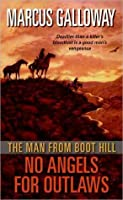 No Angels for Outlaws (The Man From Boot Hill, #4)