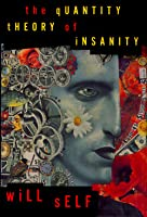 The Quantity Theory of Insanity: Together with Five Supporting Propositions