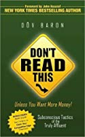 Don't Read This ... Unless You Want More Money!