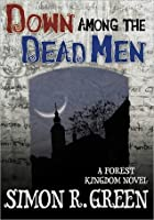 Down Among the Dead Men (Forest Kingdom, #3)