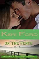 On The Fence (Uninhibited in Apple Trail, Arkansas, #2)