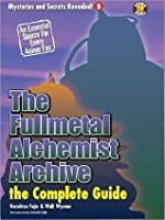 The Fullmetal Alchemist Archive - The Complete Guide