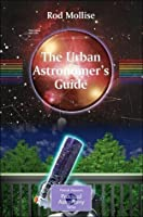 The Urban Astronomer's Guide