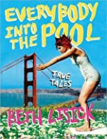 Everybody into the Pool: True Tales