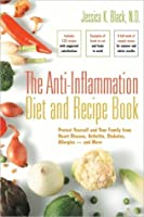 The Anti-Inflammation Diet and Recipe Book: Protect Yourself and Your Family from Heart Disease, Arthritis, Diabetes, Allergies and More
