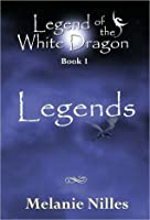 Legends (Legend of the White Dragon #1)