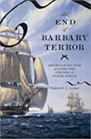 The End of Barbary Terror: America's 1815 War against the Pirates of North Africa