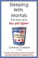 Sleeping With Mortals: The Story of a New York Mistress