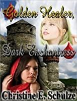 Golden Healer, Dark Enchantress (The Amielian Legacy: The Stregony Sequence #1)