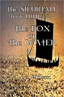 The Silurian, book 6, The Fox on the Water
