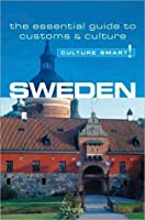 Culture Smart! Sweden: A Quick Guide to Customs and Etiquette