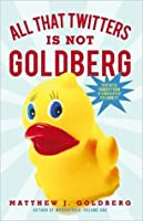 All That Twitters Is Not Goldberg: Truthful Humor from a Vindicated Columnist