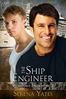 The Ship Engineer (Workplace Encounters, #3)