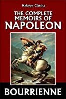 The Memoirs of Napoleon Bonaparte, Complete