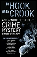 By Hook Or By Crook and 27 More of the Best Crime and Mystery Stories of the Year