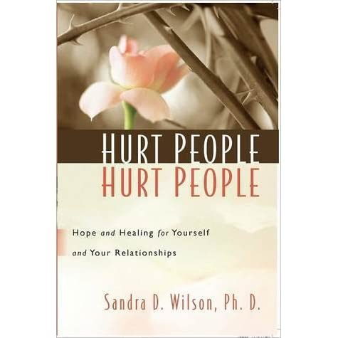 hurt people hurt people wilson review Hurt people hurt people is more than a clever phrase hurt people hurt others because they themselves have been hurt and each one.