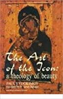 Art of the Icon, The: A Theology of Beauty