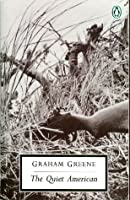 the quiet american by graham greene — reviews  discussion    the quiet american