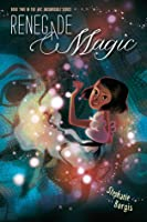 Renegade Magic (Kat, Incorrigible, #2)