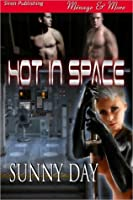 Hot in Space