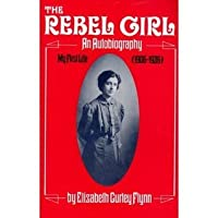 The Rebel Girl; An Autobiography, My First Life (1906 1926)