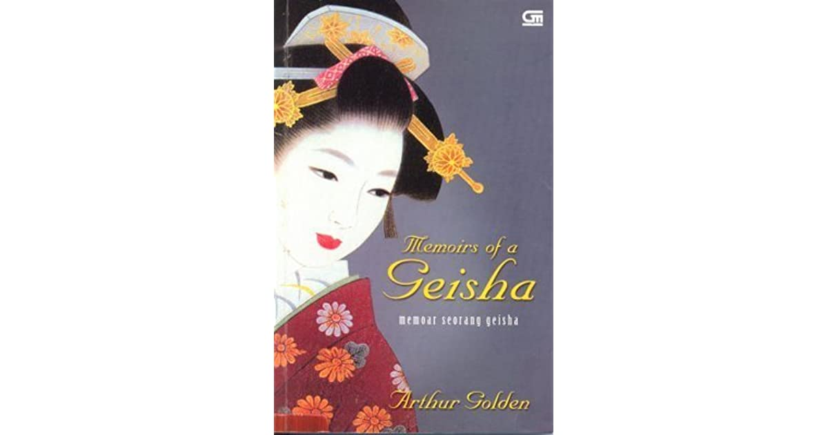 memoirs of a geisha book review Review: memoirs of a geisha by arthur golden 929 as most of you probably  know by now, i'm a voracious reader and a total book addict.