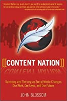Content Nation: Surviving and Thriving as Social Media Changes Our Work, Our Lives, and Our Future