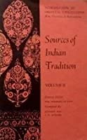 Sources of Indian Tradition, Vol 2 (Introduction to Oriental Civilizations)