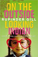 On the Outside Looking Indian: How My Second Childhood Changed My Life
