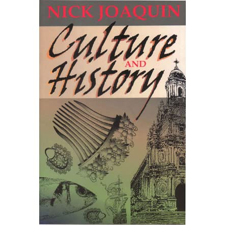 'Culture as History': Nick Joaquin's provocative essay on Filipino identity