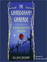 The Chardonnay Charade (Wine Country Mystery Series #2)