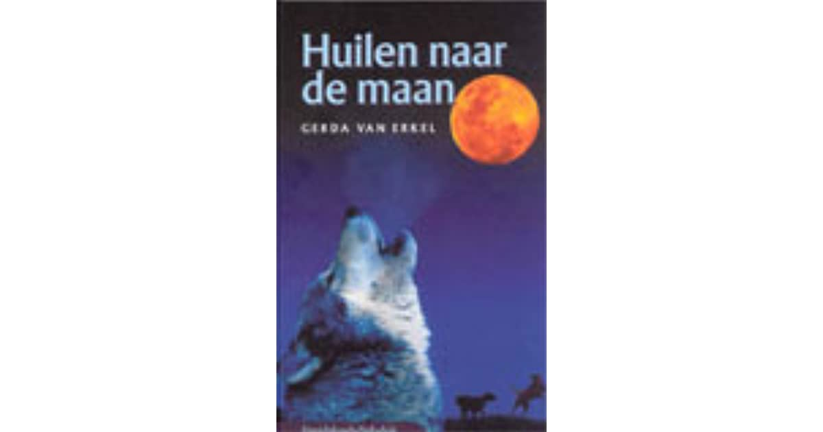 huilen naar de maan by gerda van erkel reviews discussion bookclubs lists. Black Bedroom Furniture Sets. Home Design Ideas