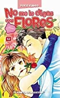No me lo digas con Flores: Hana Yori Dango 12 (Boys Over Flowers, #12)