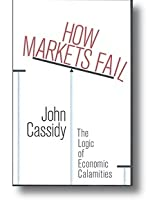How Markets Fail: An Anatomy of Irrationality