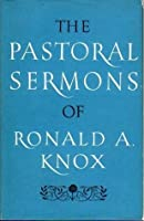 The Pastoral Sermons of Ronald A. Knox