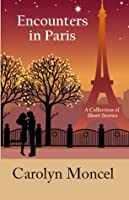 Encounters in Paris - A Collection of Short Stories