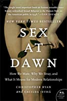 Sex at Dawn: How We Mate, Why We Stray & What It Means for Modern Relationships