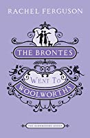 "The Brontes Went To ""Woolworths"" (Bloomsbury Group)"