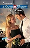 Baby On Board (Harlequin American Romance Series)