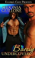 Barely Undercover (Barely #1)