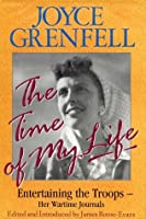 The Time of My Life: Entertaining the Troops, Her Wartime Journals
