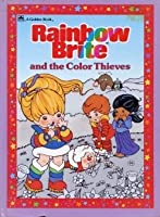 Rainbow Brite and the Color Thieves (Rainbow Brite)