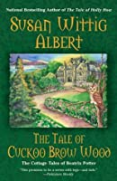 The Tale of Cuckoo Brow Wood (The Cottage Tales of Beatrix Potter, #3)