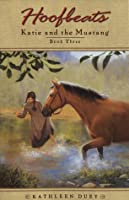 Katie and the Mustang #3 (Hoofbeats: Katie and the Mustang, #3)