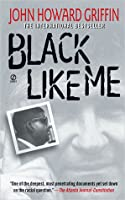 a literary analysis of the book black like me by john howard griffin Quotes from john howard griffin's black like me  and the chapters they're from , including why they're important and what they mean in the context of the book.