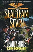 Deadly Force (Seal Team Seven, #18)