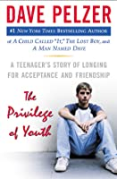 The Privilege of Youth (Dave Pelzer #4)