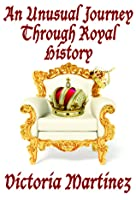 An Unusual Journey Through Royal History