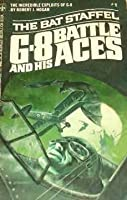 The Bat Staffel (G 8 And His Battle Aces, 1)